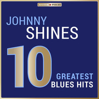 Johnny Shines - Masterpieces Presents Johnny Shines: 10 Greatest Blues Hits