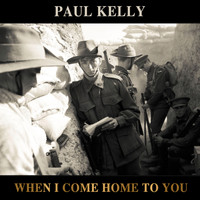 Paul Kelly - When I Come Home To You