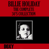 Billie Holiday & Her Orchestra - The Complete 30's Collection (Doxy Collection)