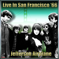 Jefferson Airplane - Jefferson Airplane - Live In San Francisco '65 Vol#1