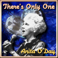 Anita O'Day - There's Only One - Anita O'Day