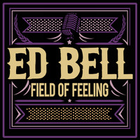 Ed Bell - Field of Feeling
