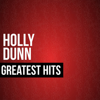 HOLLY DUNN - Holly Dunn Greatest Hits