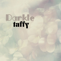 Taffy - Darkle