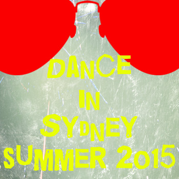 Various Artists - Dance in Sydney Summer 2015 (30 Essential Top Hits EDM for DJ)