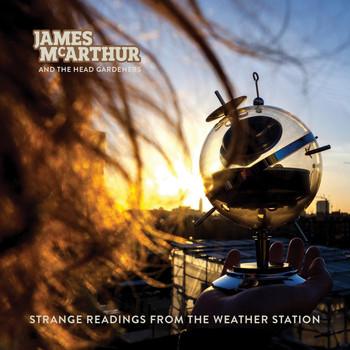 James McArthur & the Head Gardeners - Strange Readings from the Weather Station