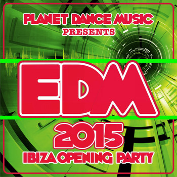 Various Artists - EDM 2015 Ibiza Opening Party
