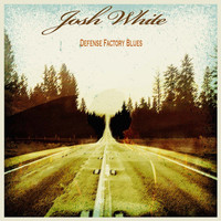 Josh White - Defense Factory Blues
