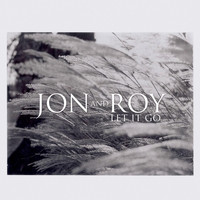 Jon And Roy - Let It Go