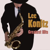 Lee Konitz - Greatest Hits