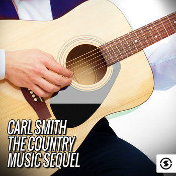 Carl Smith - Carl Smith: The Country Music Sequel