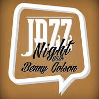 Benny Golson - Jazz Night with Benny Golson