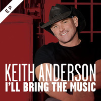 Keith Anderson - I'll Bring the Music- EP