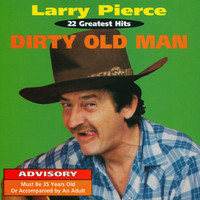 Larry Pierce - Dirty Old Man (Explicit)