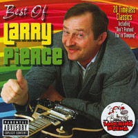 Larry Pierce - The Best of Larry Pierce (Explicit)