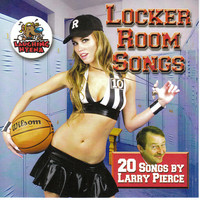 Larry Pierce - Locker Room Songs (Explicit)