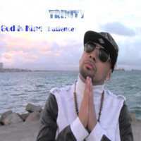 Trinity - God Is King (Patience)