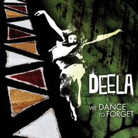 Deela - We Dance to Forget