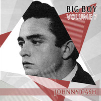 Johnny Cash - Big Boy Johnny Cash, Vol. 7