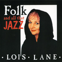Lois Lane - Folk and All That Jazz
