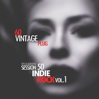 Various Artists - Vintage Plug 60: Session 50 - Indie Rock, Vol. 1