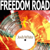 Josh White - Freedom Road