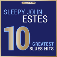 Sleepy John Estes - Masterpieces Presents Sleepy John Estes: 10 Greatest Blues Hits