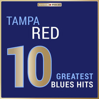 Tampa Red - Masterpieces Presents Tampa Red: 10 Greatest Blues Hits