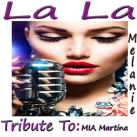 Melanie - La La: Tribute to Mia Martina