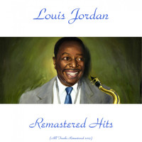 LOUIS JORDAN - Remastered Hits