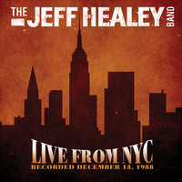 The Jeff Healey Band - Live From NYC (Live At The Bottom Line, New York, NY / 1988)