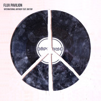 Flux Pavilion - International Anthem