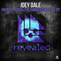 Joey Dale - Haunted House / The Harder They Fall - EP