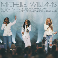 Michelle Williams - Say Yes (Stellar Awards 2015) - Single