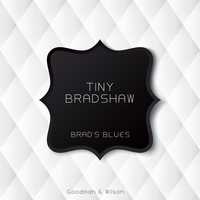 Tiny Bradshaw - Brad's Blues
