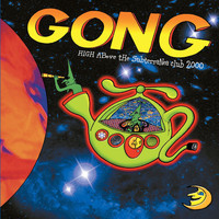 Gong - High Above The Subterranea Club 2000 (Live)