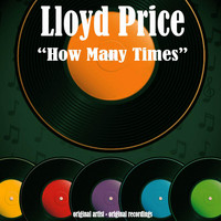 Lloyd Price - How Many Times