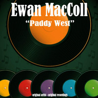 Ewan MacColl - Paddy West
