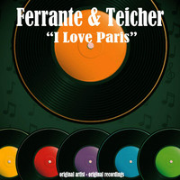 Ferrante & Teicher - I Love Paris
