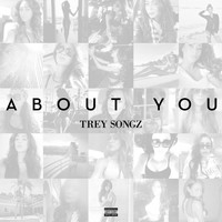 Trey Songz - About You (Explicit)