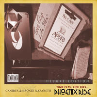 Canibus - Time Flys, Life Dies... Phoenix Rise (Deluxe Version)