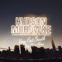 Hudson Mohawke - Very First Breath