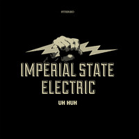 Imperial State Electric - Uh Huh