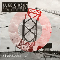 Luke Gibson - Get It Together EP