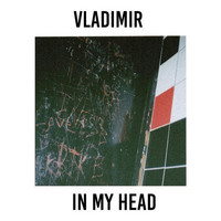 Vladimir - In My Head