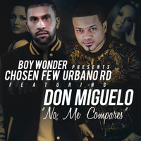 Don Miguelo - No Me Compares (feat. Don Miguelo)