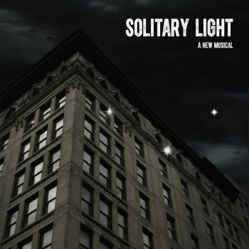 Original Cast - Solitary Light (Original Cast Recording)