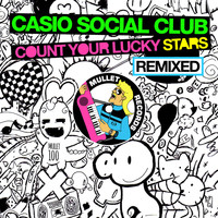 Casio Social Club - Count Your Lucky Stars Remixed