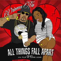 Lil Flip - All Things Fall Apart (feat. LiL Flip & Yung Leak)