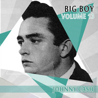 Johnny Cash - Big Boy Johnny Cash, Vol. 13